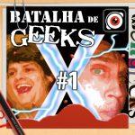 WeRgeeks – Batalha de Geeks #1