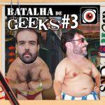 Ultrageek #22 (WeRgeeks) – Batalha de Geeks #3