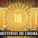 Ultrageek – TOP 10 Mistérios do cinema