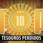 Ultrageek – TOP 10 Tesouros perdidos