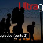 Ultrageek – Refugiados (parte 2)