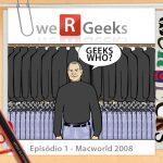 WeRgeeks – Macworld 2008