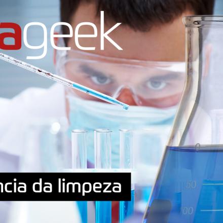 Ultrageek 257 - Ciência da limpeza