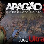 ÁUDIO JOGO ULTRAGEEK: Apagão #01