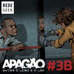 APAGÃO – episódio 3B