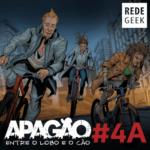APAGÃO – episódio 4A