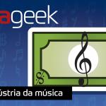Ultrageek #275 – Indústria da música