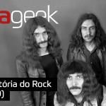 Ultrageek #280 – História do Rock (ANOS 70)