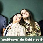 """TOCK INDEPENDENTE 02: O """"multi-som"""" de Gabi e os Supersônicos"""