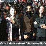 """TOCK INDEPENDENTE #04: Lamúsia é dark cabaré feito ao estilo """"do it yourself"""""""
