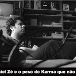 TOCK INDEPENDENTE 07: Daniel Zé e o peso do Karma que não lhe dá calma