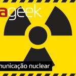 Ultrageek #330 – Comunicação nuclear #OPodcastÉDelas