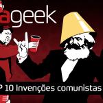 Ultrageek #343 – TOP 10 Invenções comunistas