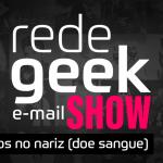 E-mail Show #024 – Pelos no nariz (doe sangue)