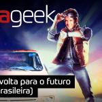 Ultrageek #348 – De volta para o futuro (versão brasileira)
