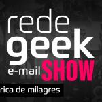 E-mail Show #037 – Fábrica de milagres