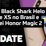 UPDATE #151 – iPhone XS no Brasil, Black Shark Helo e Huawei Honor Magic 2