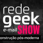 E-mail Show #046 – Reconstrução pós-moderna