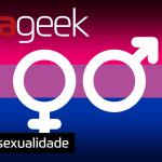 Ultrageek #362 – Bissexualidade