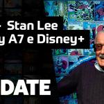UPDATE #154 – Stan Lee, Samsung Galaxy A7 e Disney+