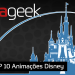 Ultrageek #366 – TOP 10 Animações Disney