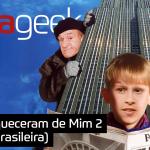 Ultrageek #369 – Esqueceram de Mim 2 (versão brasileira)