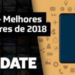 UPDATE #158 – Melhores celulares 2018