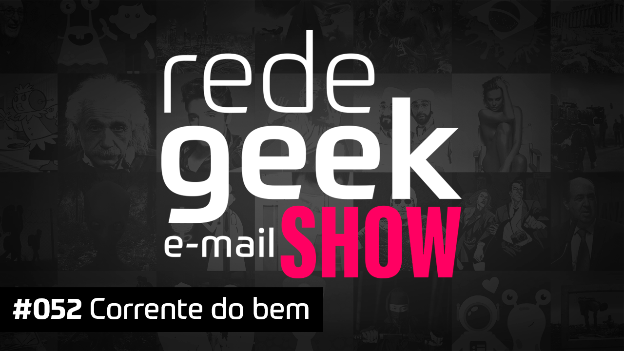 E-mail Show #052 – Corrente do bem