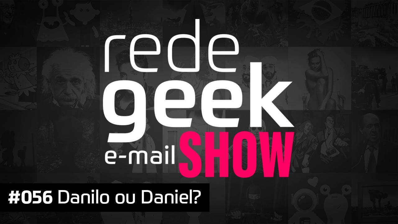 E-mail Show #056 – Danilo ou Daniel?