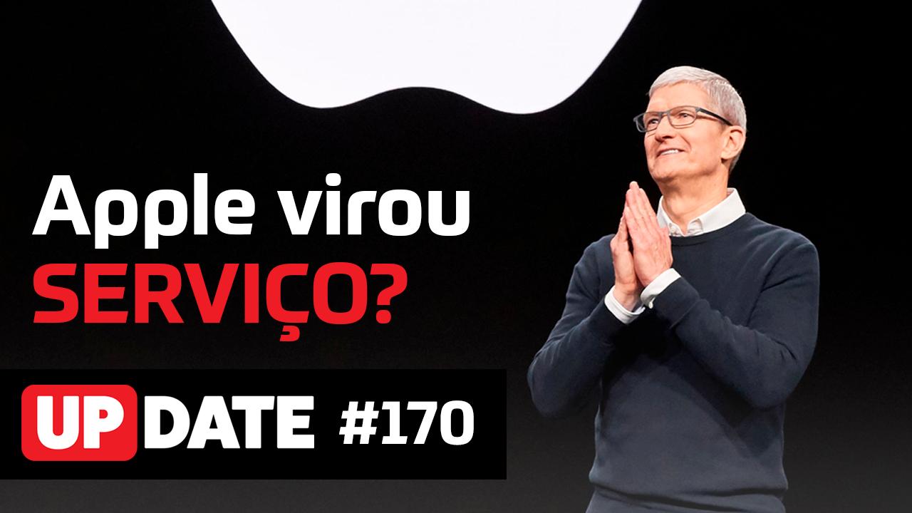 Update #170 – A Apple é uma empresa de serviços?