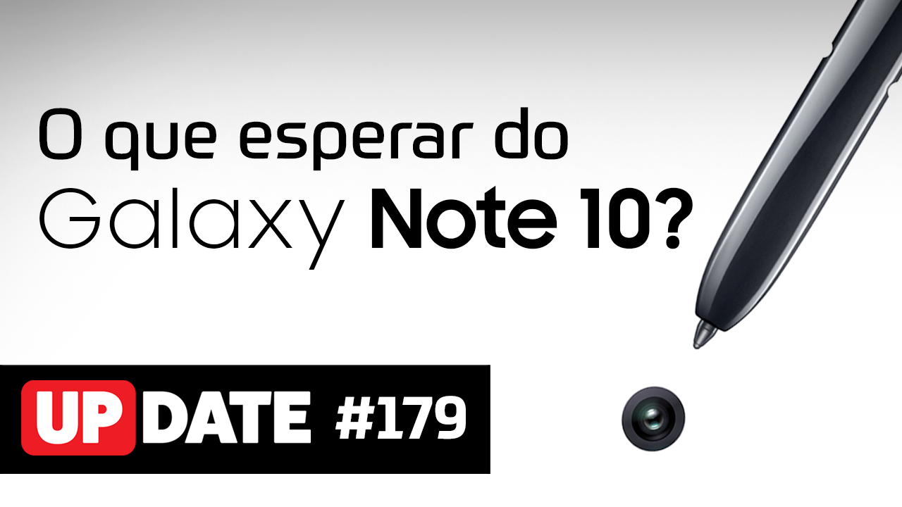 Update #179 – Samsung Galaxy Note 10