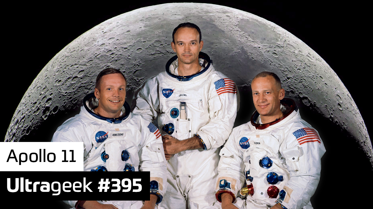 Ultrageek #395 – Apollo 11