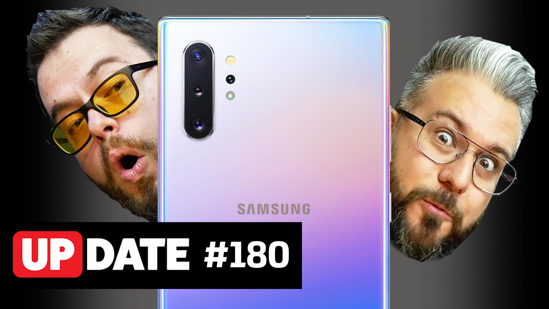 Update #180 – Galaxy Note 10, faz sentido?