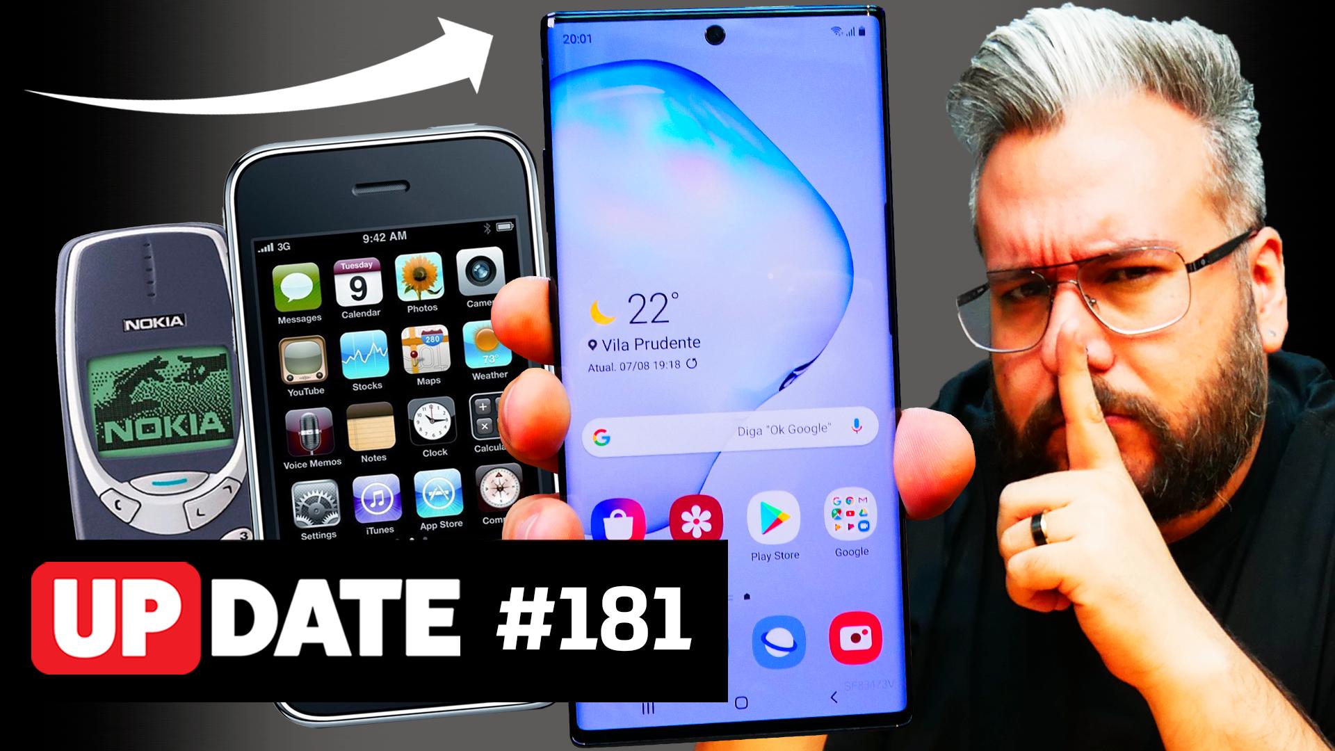 Update #181 – Falta inovação nos celulares?