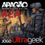 ÁUDIO JOGO ULTRAGEEK: Apagão #02A
