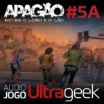 ÁUDIO JOGO ULTRAGEEK: APAGÃO #05A