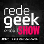 E-mail Show – Teste de fidelidade