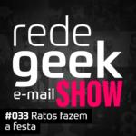 E-mail Show – Ratos fazem a festa