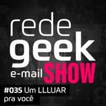 E-mail Show – Um LLLUAR pra você