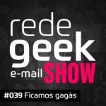 E-mail Show – Ficamos gagás