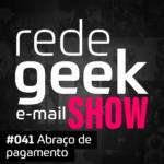 E-mail Show – Abraço de pagamento