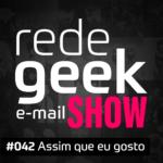 E-mail Show – Assim que eu gosto