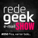 E-mail Show – Fica, vai ter bolo…
