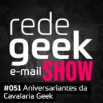 E-mail Show – Aniversariantes da Cavalaria Geek