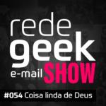 E-mail Show – Coisa linda de Deus