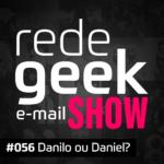 E-mail Show – Danilo ou Daniel?