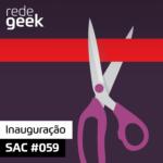 SAC – Inauguração