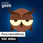 SAC – Pura coincidência