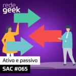 SAC – Ativo e passivo
