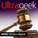 Ultrageek 282 – Direito digital